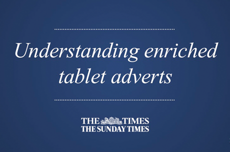 Understanding enriched tablet adverts